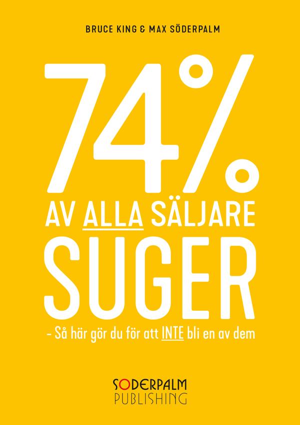 74 % av alla säljare suger - Så här gör du för att inte bli en av dem av Bruce King